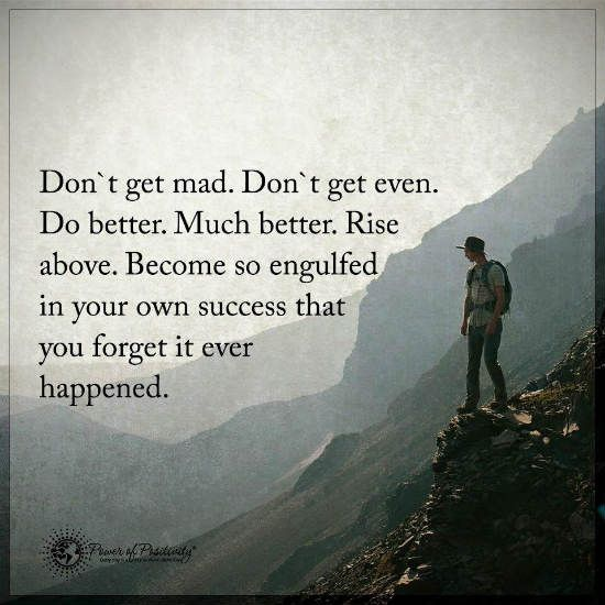 Donu0027t Get Angry, Donu0027t Get Even. Do Better. Rise