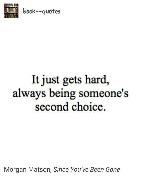 Best 25 Being Second Choice Ideas On Pinterest Second Choice Quotes