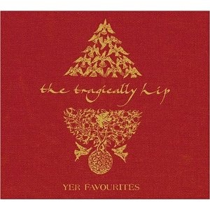 Tragically Hip 'Yer Favourites'