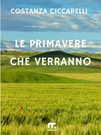 """Le primavere che verranno. Il libro """"come eravamo"""" di Costanza Ciccarelli, nuova penna nel panorama letterario molisano."""