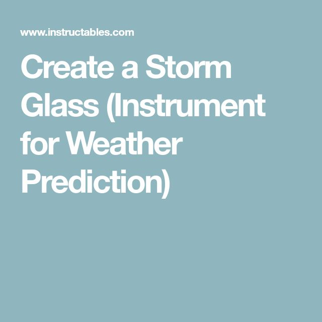 Create a Storm Glass (Instrument for Weather Prediction)