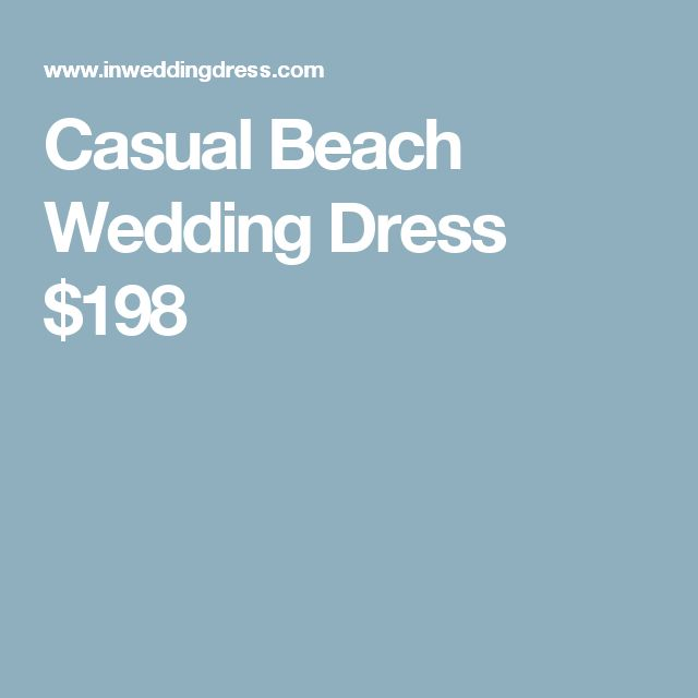 Casual Beach Wedding Dress $198
