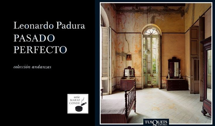 Pasado perfecto, Leonardo Padura