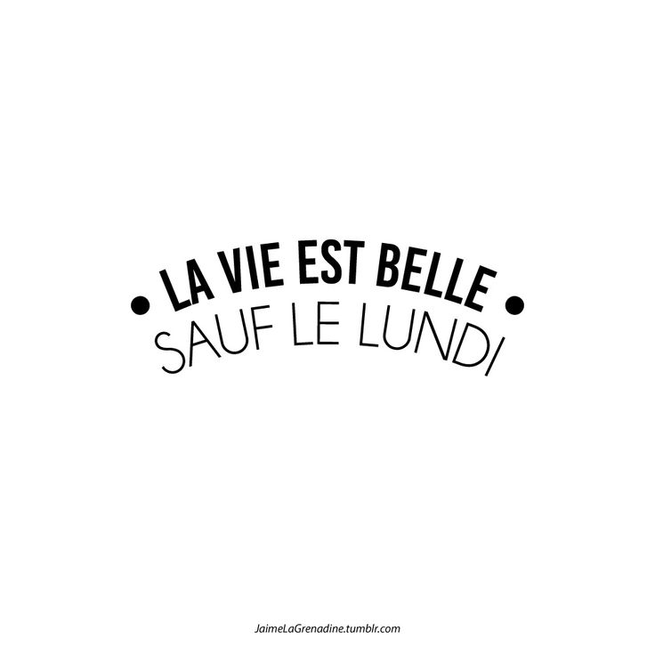 La vie est belle Sauf le lundi - #JaimeLaGrenadine...