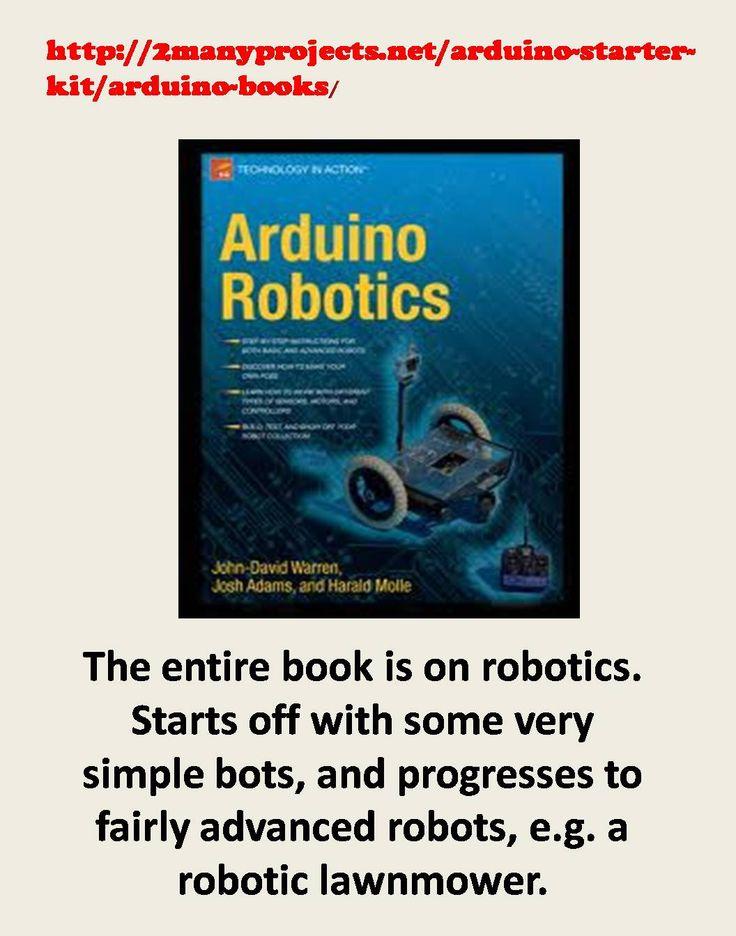 http://2manyprojects.net/arduino-starter-kit/arduino-books/ Powerful book about Arduino robotics