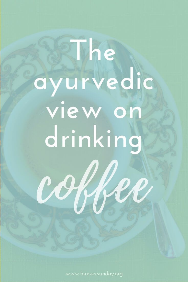 What is the ayurvedic view on drinking coffee? Coffee is kind of controversial in health