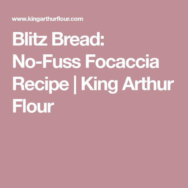 Blitz Bread: No-Fuss Focaccia Recipe | King Arthur Flour
