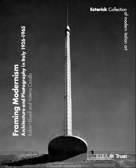 Framing Modernism : Architecture and Photography in Italy 1926-1965 | RIBA Trust
