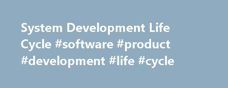 System Development Life Cycle #software #product #development #life #cycle http://montana.remmont.com/system-development-life-cycle-software-product-development-life-cycle/  # System Development Life Cycle Once upon a time, software development consisted of a programmer writing code to solve a problem or automate a procedure. Nowadays, systems are so big and complex that teams of architects, analysts, programmers, testers and users must work together to create the millions of lines of…