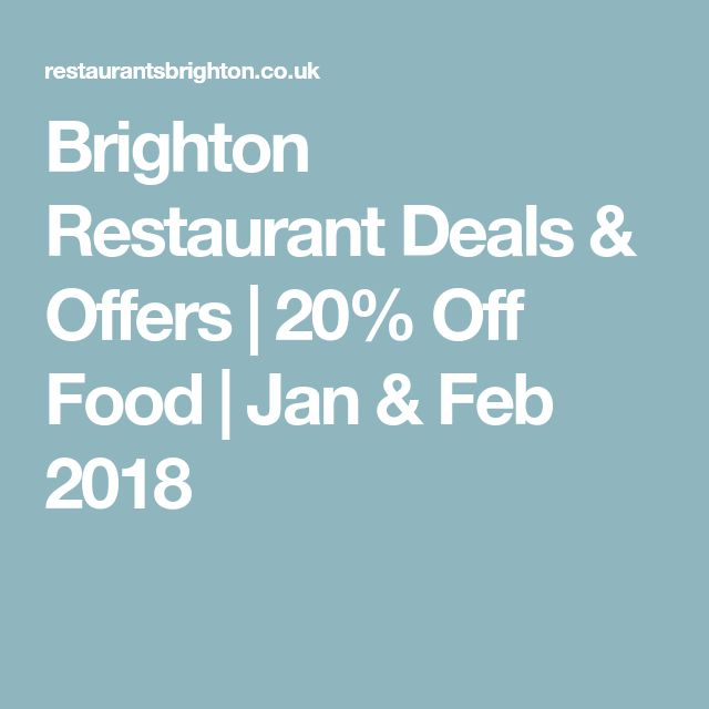Brighton Restaurant Deals & Offers | 20% Off Food | Jan & Feb 2018