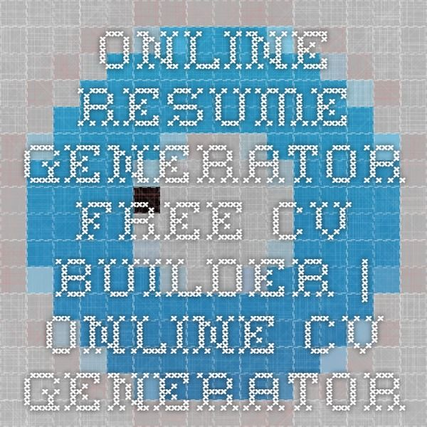 Online Resume Generator - free CV builder   online CV generator