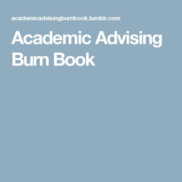 Academic Advising Burn Book