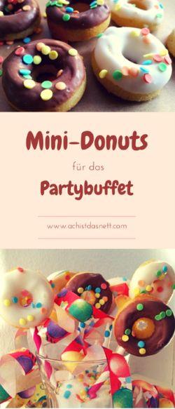 Leckere Mini - Donuts, ideal als Essen für das Party Buffet zum Karneval oder Fasching im Kindergarten. Mit Rezept zum Ausdrucken!