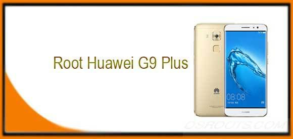 How to Root Huawei G9 Plus - Huawei Rooting Tips