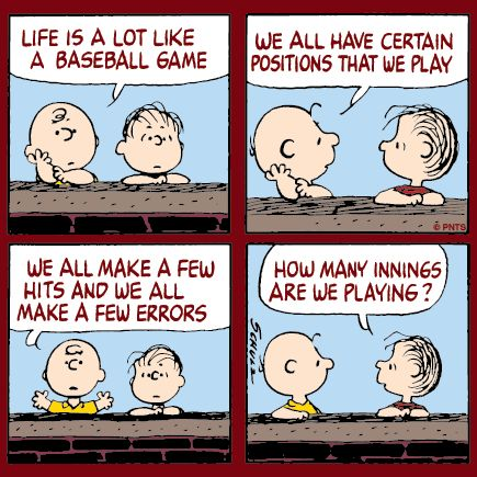 LIFE IS LIKE A BASEBALL GAME