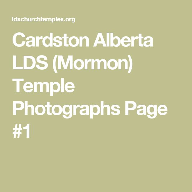 Cardston Alberta LDS (Mormon) Temple Photographs Page #1
