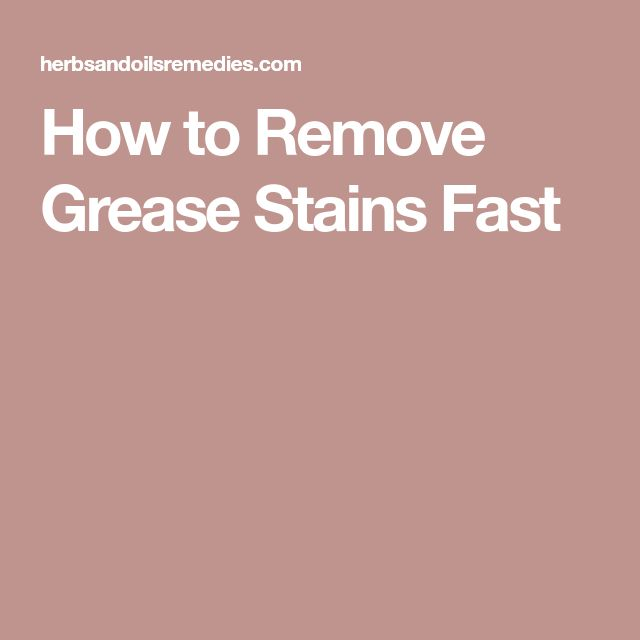 How to Remove Grease Stains Fast