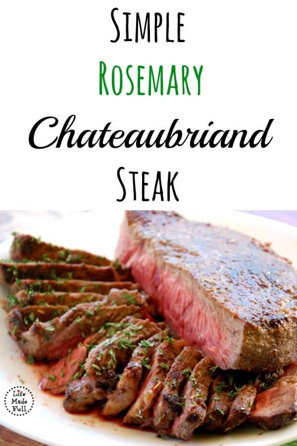 Rosemary Chateaubriand Steak! An incredibly tender cut of meat simply dressed up to stand out!