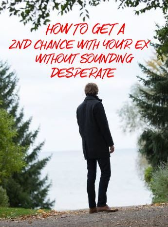 How to get another chance with him