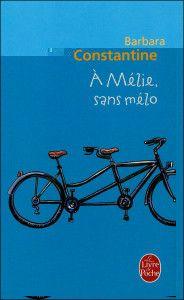 A Mélie,  sans mélo de Barbara Constantine ! Superbe, une lecture très agréable !