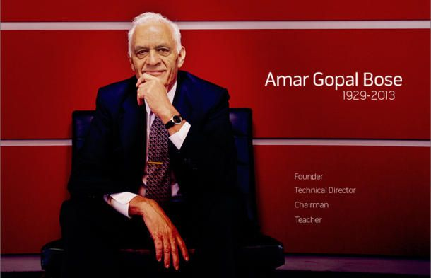 """The founder of the Bose Corporation dies at 83 - by Steve Guttenberg,  July 13, 2013 8:25 AM PDT- """"Amar G. Bose wore two very distinct hats, he founded the Bose Corporation in 1964, and was a Massachusetts Institute of Technology professor until 2001. He died on Friday at age 83. Bose was a visionary, an electrical and sound engineer, and he devoted his life to investigating our psychological and physiological responses to sound."""""""