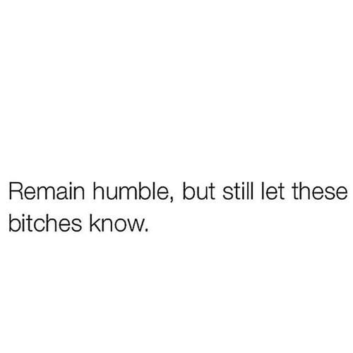 quote, humble, and bitch image