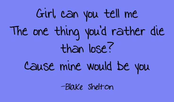 Mine Would Be You - Blake Shelton Country Song Lyrics Quotes