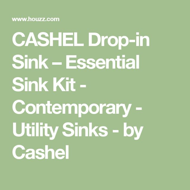 CASHEL Drop-in Sink – Essential Sink Kit - Contemporary - Utility Sinks - by Cashel