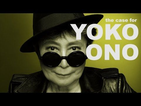 The Case for Yoko Ono   The Art Assignment   PBS Digital Studios - YouTube