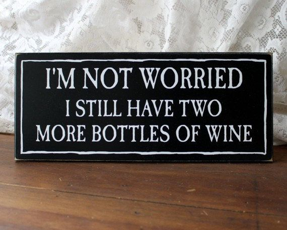 Wine Sign I'm Not Worried Wine Funny Wall Decor by CountryWorkshop, $17.95