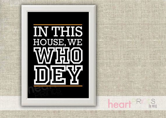 "cincinnati bengals sports team black wall print ""in this house we WHO DEY"" - printed copy on Etsy, $18.50"