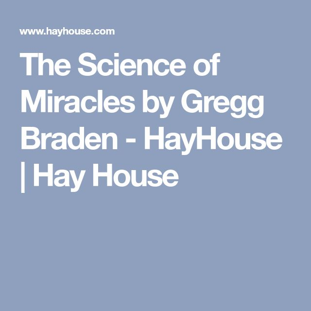 The Science of Miracles by Gregg Braden - HayHouse | Hay House
