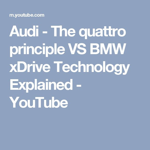 Audi - The quattro principle VS BMW xDrive Technology Explained - YouTube