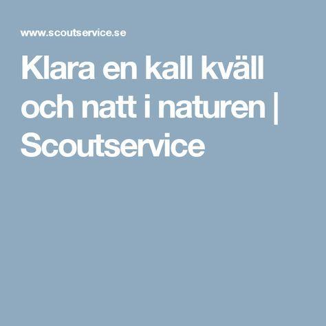 Klara en kall kväll och natt i naturen | Scoutservice