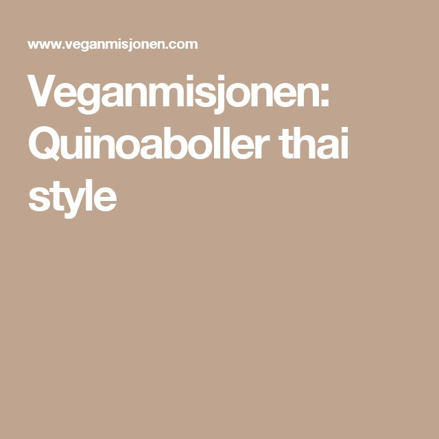 Veganmisjonen: Quinoaboller thai style