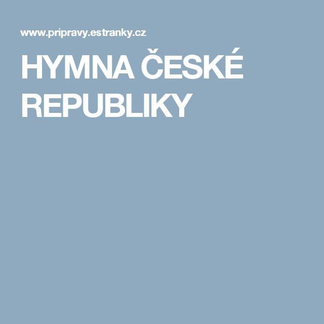 HYMNA ČESKÉ REPUBLIKY