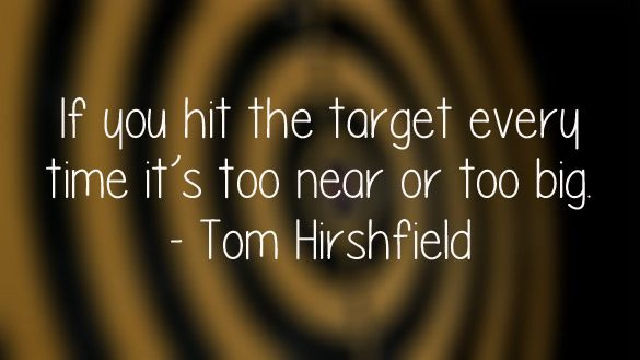 f you hit the target every time it's too near or too big. #YouQueen #quote