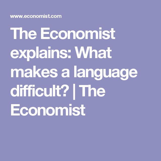 The Economist explains: What makes a language difficult? | The Economist