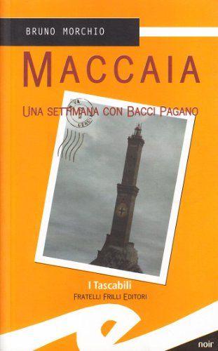 Bruno Morchio - Maccaia (1999)  la prossima lettura