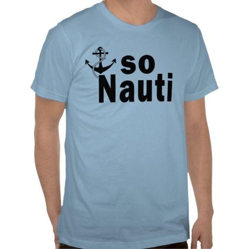 So Nauti with anchor - funny Tee Shirts