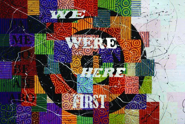 We Were Here First by Aboriginal Artist, Richard Bell.