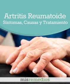 #Artritis Reumatoide - Qué Es, Síntomas, Causas y Tratamiento #RemediosNaturales