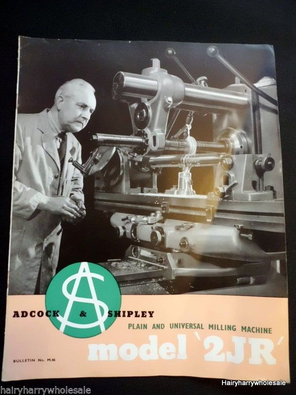 ★ Adcock & Shipley Bulletin M.46 Model 2JR Plain and Universal Milling Machine ★