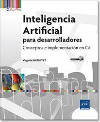 Inteligencia Artificial para desarrolladores - Conceptos e implementación en C#