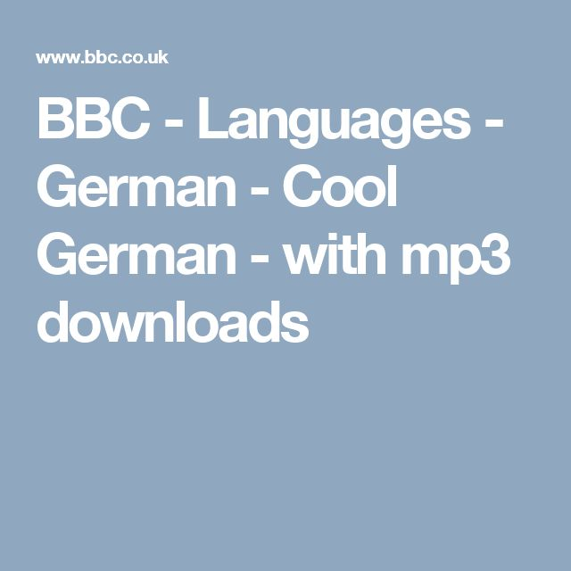 BBC - Languages - German - Cool German - with mp3 downloads