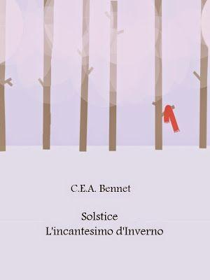 Divoratori di libri.: Solstice - L'incantesimo d'inverno di C.E.A. Benne...