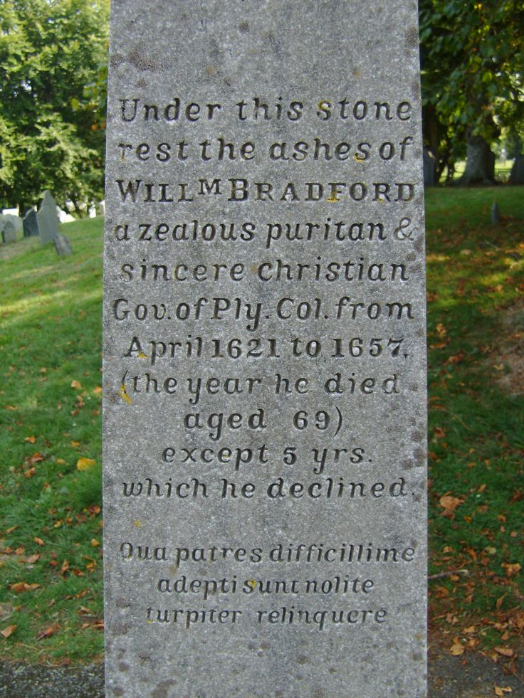 "William Bradford headstone etching: ""qua patres difficillime adepti sunt nolite turpiter relinquere"" ""What our forefathers with so much difficulty secured, do not basely relinquish."""