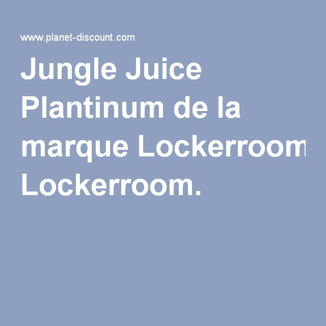 Jungle Juice Plantinum de la marque Lockerroom.