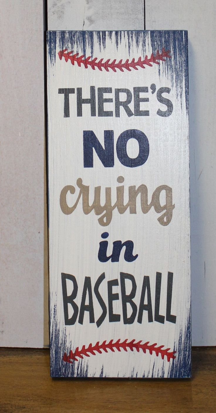 There's no CRYING in Baseball/Baseball Sign/Baseball Decor/Sports/Boys/Man Cave/Girl/Wood Sign/Team Colors/Father's Day/Male Gift/Boy's Room by TheGingerbreadShoppe on Etsy https://www.etsy.com/listing/227046810/theres-no-crying-in-baseballbaseball Houston - TX / Sports Memorabilia online store. If you don't see what you are looking for shoot me an email - GoHardPro2@gmail.com