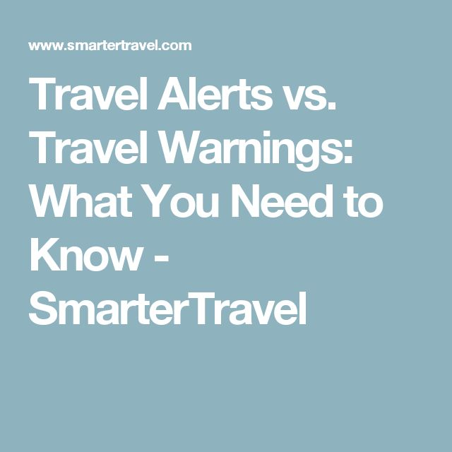 Travel Alerts vs. Travel Warnings: What You Need to Know - SmarterTravel